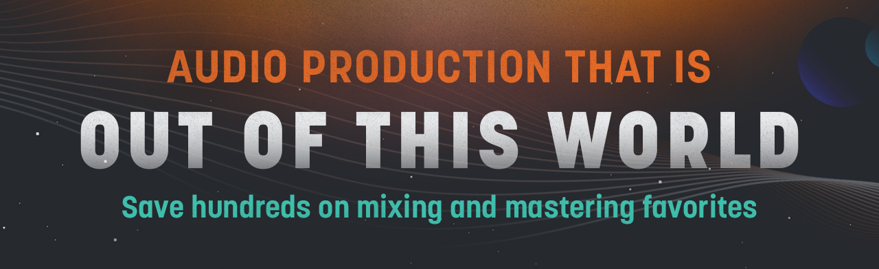 Audio Production That is Out of This World
