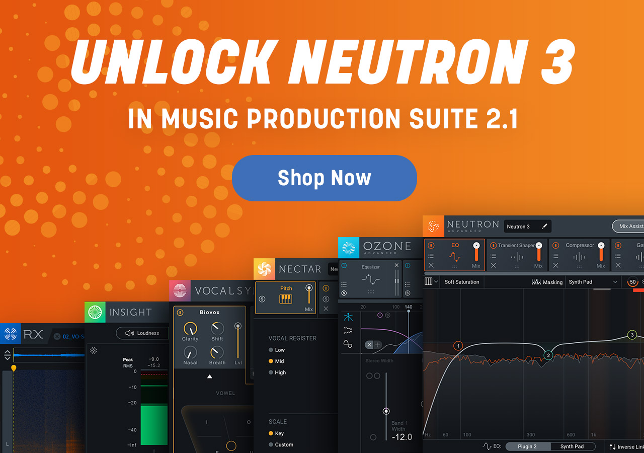 Unlock Neutron 3 in Music Production Suite 2.1