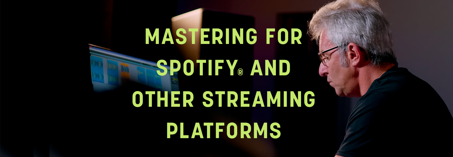 Learn the key differentiators when mastering for streaming services.